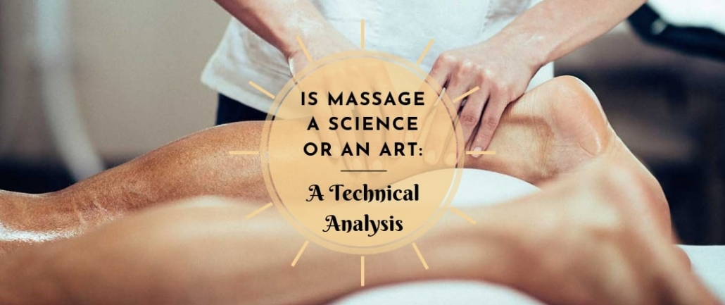 Is Massage a Science or An Art a Technical Analysis
